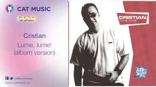 Cristian - Lume, lume! (album version)