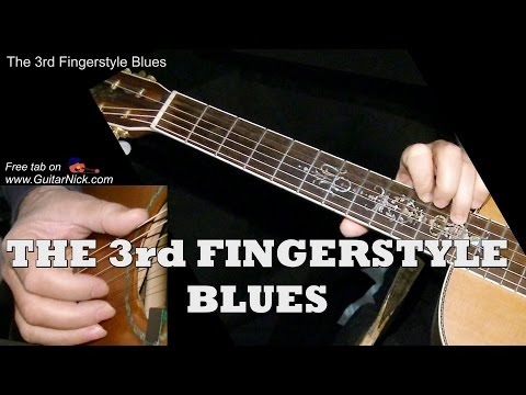 THE 3rd FINGERSTYLE BLUES : Guitar Lesson + TAB By GuitarNick