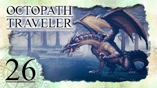 • Der Drache im Weißwald •️ OCTOPATH TRAVELER #26