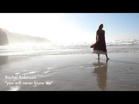 Rachel Starshine Robinson - You will never know me lyrics