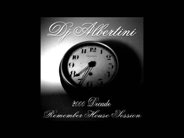 Dj albertini remember house session 2000s decade for 2000s house music