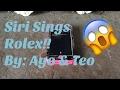 SIRI SINGS ROLEX!!| Ketchup DIY