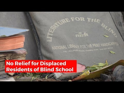 No Relief for Displaced Residents of Blind School Demolished by the DDA