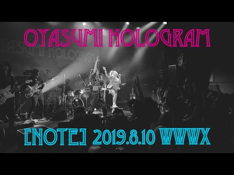 , title : '【LIVE】おやすみホログラム「note」(2019.8.10 渋谷WWWX)'