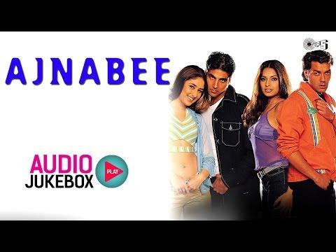 Ajnabee Jukebox - Full Album Songs | Akshay Kumar, Kareena Kapoor, Bipsha Basu, Bobby Deol