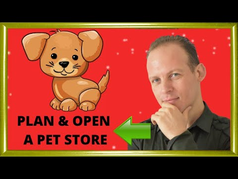 How to write a business plan for a pet store & start and open a pet store