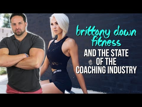 BRITTANY DAWN FITNESS & THE STATE OF THE COACHING INDUSTRY