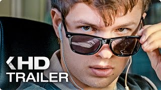 BABY DRIVER Exklusiv Trailer 2 German Deutsch (2017)