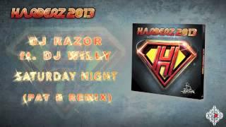 DJ RAZOR feat. DJ WILLY - Saturday Night (PAT B Remix) [HARDERZ 2013 - TRACK 02]