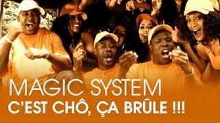 Magic System - C'est chô, ça brûle !!! [CLIP OFFICIEL]