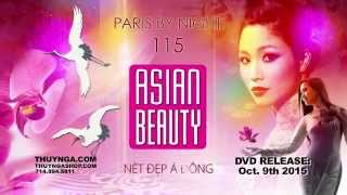 Thuy Nga Paris By Night 115 Asian Beauty  -  Available on Oct. 9, 2015  - Trailer, thuy nga paris by night, thuy nga paris by night tap 111, thuy nga paris by night tap 112, thuy nga paris by night tap 113, thuy nga paris by night tap 114