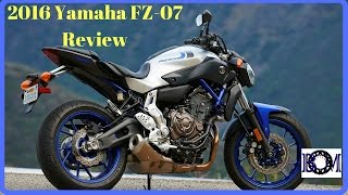 3. 2016 Yamaha FZ-07/MT-07 Review