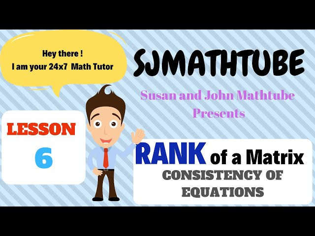 Matrix - 6 - Consistency Of Equations: INFINITE Solutions