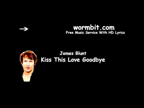 James Blunt - Kiss This Love Goodbye (Official Audio)