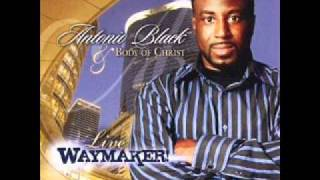 Antonio Black&Body Of Christ - You Been So Good