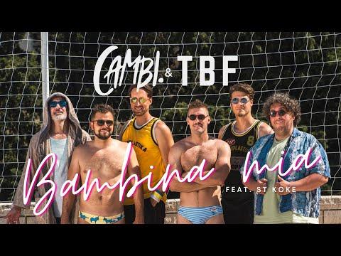 CAMBI. & TBF ft. ST KOKE - Bambina mia