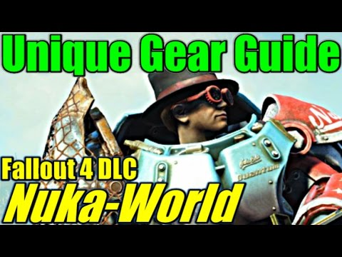 Unique Weapons & Armor Guide (DLC) - Fallout 4: Nuka-World