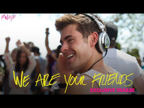 Here's a new trailer for Zac Efron's upcoming EDM film We Are Your Friends