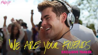 We Are Your Friends - Movie Trailer