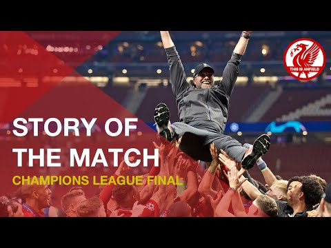 Liverpool FC - Champions League Final Winners | The Story Of The Match