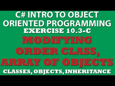 C# Creating ShippedOrder Class (Ex 10.3 Pt3)  Using Array of Objects, Inheritance