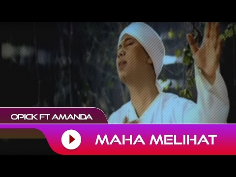 Download Lagu Opick Feat. Amanda - Maha Melihat | Official Video Music Video