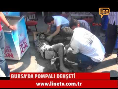Bursa'da Pompalı Dehşeti  -30 Temmuz 2015-