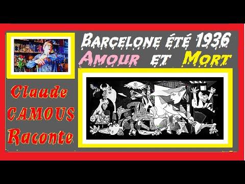 Barcelone été 1936 « Claude Camous Raconte » L'Amour et la Mort – La tragédie espagnole