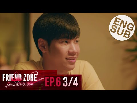 [Eng Sub] Friend Zone 2 Dangerous Area | EP.6 [3/4]