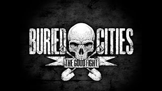Video Buried Cities - The Good Fight