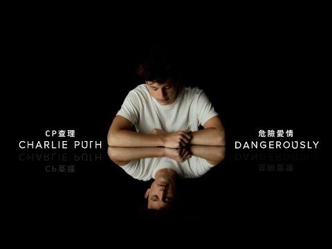 Charlie Puth CP查理 - Dangerously 危險愛情 (華納official 高畫質HD 官方完整版 MV)
