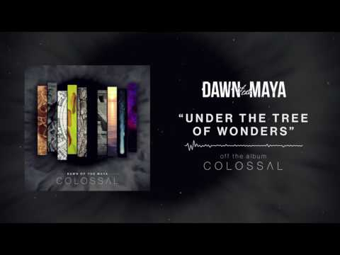 Dawn Of The Maya - Under The Tree Of Wonders (Full Album Stream)