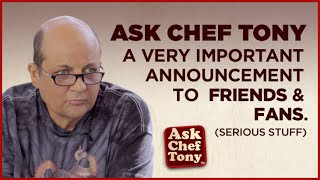 [ UPDATE 02/28/2015: Tony got his liver transplant, is back in New York, and back to shooting episodes, and getting his thunder back... and cooking up a storm of course. But new challenges are replacing the old ones. The most urgent now are the financial ones, since Tony is not able to resume his previous career as personal chef in the same way, so we will have to figure that part out. While we work on that, we're hoping to get some support via donations. If you would like to help out, please visit the donation page on the blog here https://askcheftony.wordpress.com/tony-needs-your-help/ Tony's family is deeply thankful for any fans willing to dig into their pockets.]Oct. 3, 2014: We could use a few hugs here… Hi. My name is Jeff, and I work with Tony to produce the show. We made this video because we think of our viewers as part of a large extended family, so you deserve to be part of our we don't want to hide anything or pretend nothing is going on.  After you view the video and know what is going on, some things will be more clear if you have been wondering why the output of the show has slowed down or you have not seen as much of Tony on the episodes lately, or if he is not even seeming his usual self. He's going through some tough serious stuff right now.So that's what's going on. First off, we appreciate just the fact that you even watch the show, and if you can do nothing but continue to watch, like, and comment, then that is already a great encouragement for us. It's hard to express the pleasure and motivation it gives to know people out there are really appreciating what we do. Rest assured, THE SHOW WILL GO ON! Plenty of dishes coming to a monitor near you!Beyond continuing to support the show, if you happen to feel like helping more, you can also help by purchasing either the upcoming ebook cookbook (which we hope is a value to you in and of itself), an Ask Chef Tony t-shirt (working on making it available on www.askcheftony.com), or by making a direct do