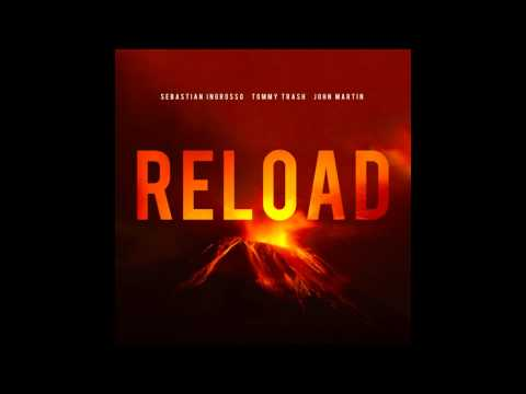 Sebastian Ingrosso & Tommy Trash feat. John Martin - Reload ( TaL B MashUp )
