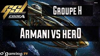 Armani vs herO - GSL Saison 3 Code A - Groupe H