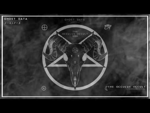GHOST DATA - THE OCCULUS OCCULT