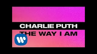 Download Lagu Charlie Puth - The Way I Am Mp3