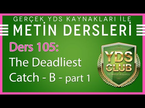 YDS Metin Dersleri 105 - Deadliest Catch B - Part 1