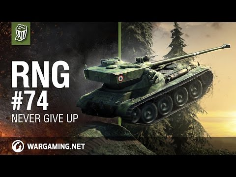 Never give up - The RNG Show - Ep. 74 - World of Tanks