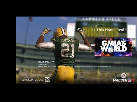 haha - Madden 15 - Is Ha Ha Clinton - Dix A Real Name? PT.2 - Full Discussion Madden 15 Rosters, Madden 15 Coming Soon Podcast now available on iTunes. https://itunes.apple.com/us/podcast/gmiasworlds-p...
