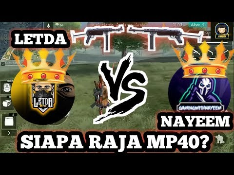 SIAPA RAJA MP40? LETDA FREE FIRE VS GAMINGWITHNAYEEM |  - Free Fire Indonesia