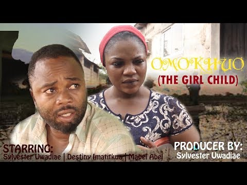 OMOKHU [THE GIRL CHILD]  - LATEST BENIN MOVIES