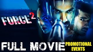 Force 2 Full Movie  2016  Promotional Events   John Abraham  Sonakshi Sinha And Tahir Raj Bhasin