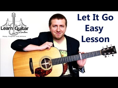 Let It Go – Easy Beginners Guitar Lesson – James Bay