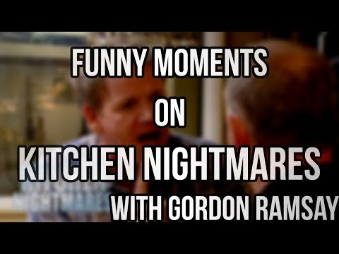 Funny Moments On Kitchen Nightmares