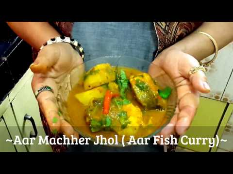 Video ~Recipe for Aar Machher Jhol ( Aar Fish Curry)~ By Suvra Sen download in MP3, 3GP, MP4, WEBM, AVI, FLV January 2017