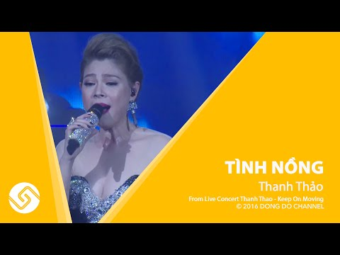 Tình Nồng - Thanh THảo - Liveshow Keep On Moving