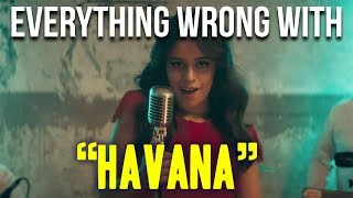 "Video Everything Wrong With Camila Cabello - ""Havana"" MP3, 3GP, MP4, WEBM, AVI, FLV November 2017"