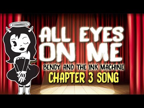 【Bendy And The Ink Machine Chapter 3 Song】 All Eyes On Me by OR3O