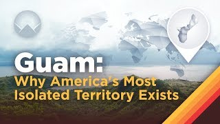 Video Guam: Why America's Most Isolated Territory Exists MP3, 3GP, MP4, WEBM, AVI, FLV Juli 2019